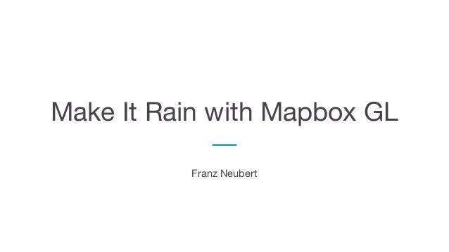 Make It Rain with Mapbox GL Franz Neubert