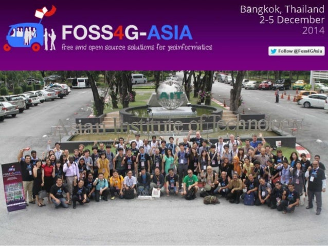 FOSS4G-Asia  • Start discuss in May, 2014  • FOSS4G-Asia Official website is released on  • 1st August 2014  • Maintain by...