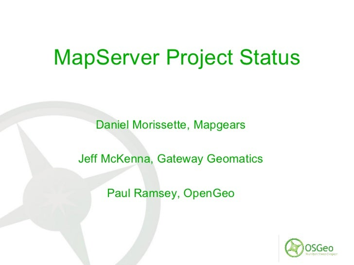 WMS Performance Shootout Andrea Aime (GeoServer) Jeff McKenna (MapServer)
