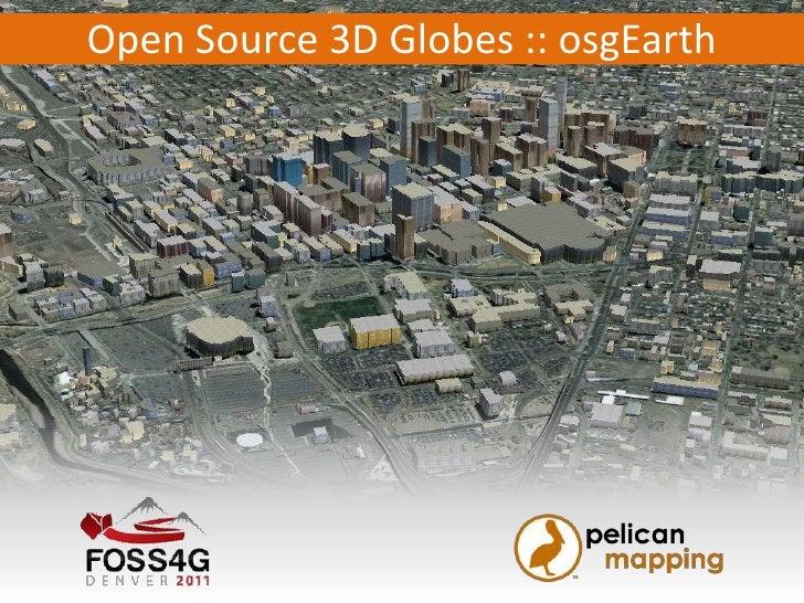 Open Source 3D Globes :: osgEarth<br />