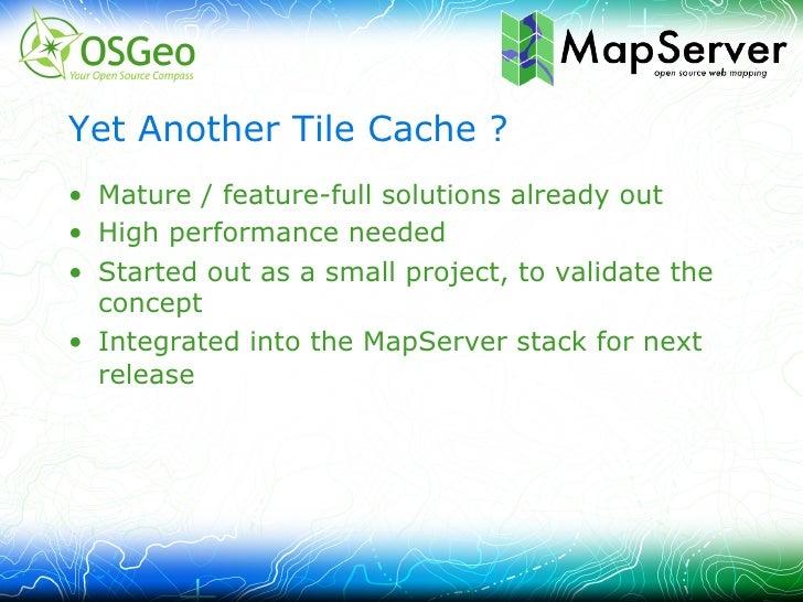 mod-geocache / mapcache - A fast tiling solution for the apache web server Slide 3