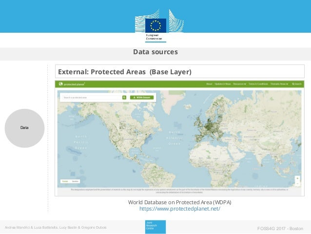 Data sources Data Andrea Mandrici & Luca Battistella, Lucy Bastin & Gregoire Dubois FOSS4G 2017 - Boston External: Protect...
