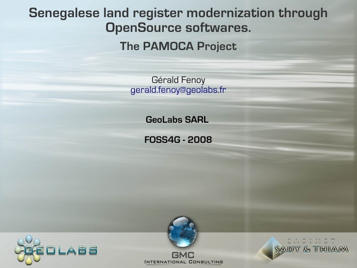 Senegalese land register modernization through             OpenSource softwares.               The PAMOCA Project         ...