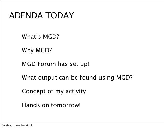 ADENDA TODAY              What's MGD?              Why MGD?              MGD Forum has set up!              What output ca...