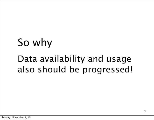 So why            Data availability and usage            also should be progressed!                                       ...