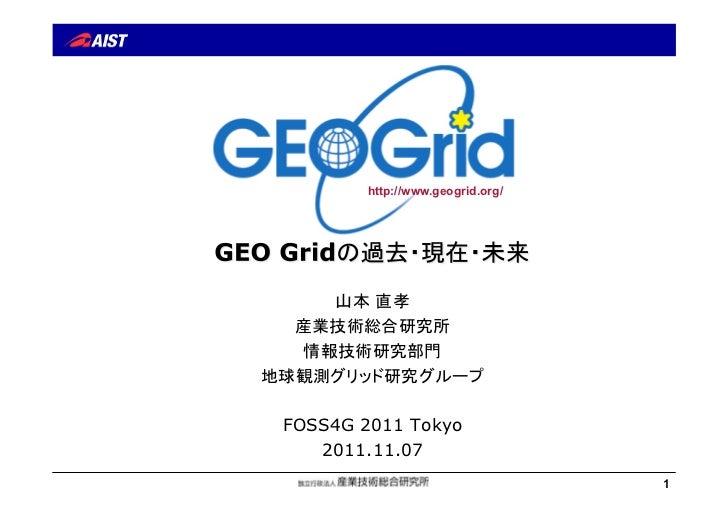 http://www.geogrid.org/FOSS4G 2011 Tokyo   2011.11.07                                  1