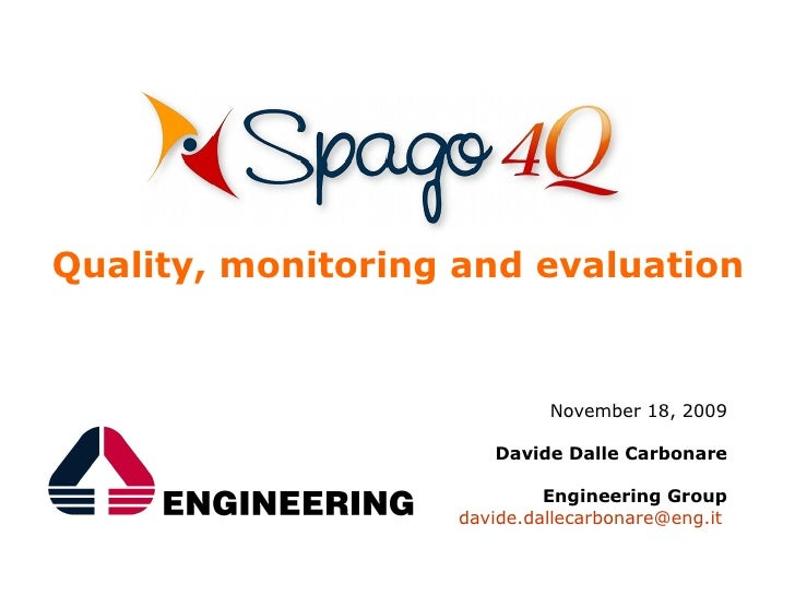 Quality, monitoring and evaluation                               November 18, 2009                        Davide Dalle Car...