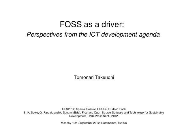 FOSS as a driver: Perspectives from the ICT development agenda                                     Tomonari Takeuchi      ...