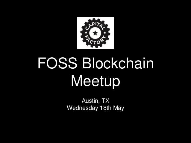 FOSS Blockchain Meetup Austin, TX Wednesday 18th May