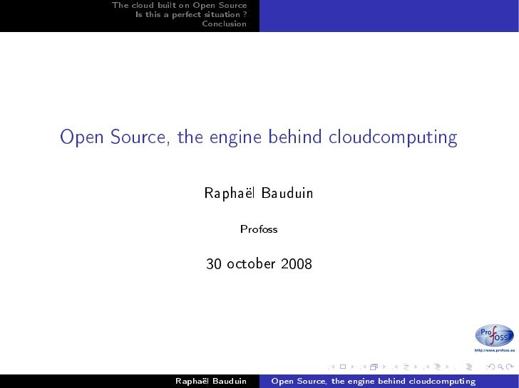 The cloud built on Open Source           Is this a perfect situation ?                            Conclusion     Open Sour...