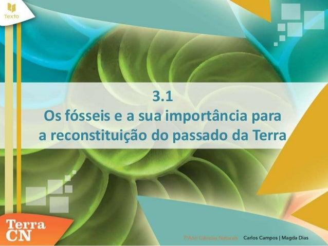 3.1 Os fósseis e a sua importância para a reconstituição do passado da Terra