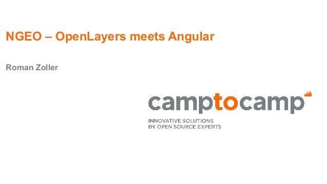 NGEO – OpenLayers meets Angular Roman Zoller