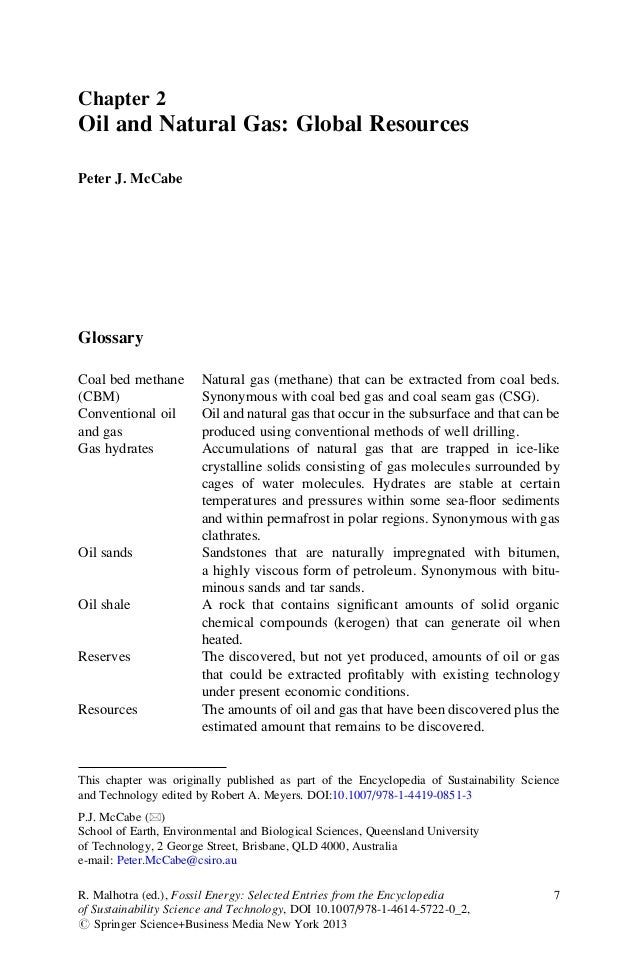 Chapter 2Oil and Natural Gas: Global ResourcesPeter J. McCabeGlossaryCoal bed methane       Natural gas (methane) that can...