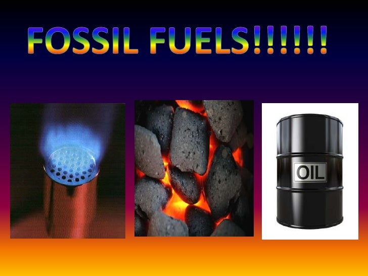 fossil fuels oil coal gas pp