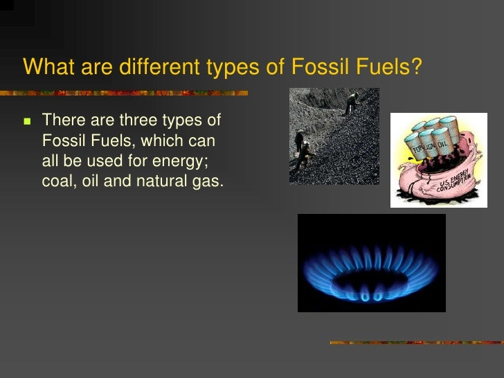 exploring the three major fossil fuels in use today