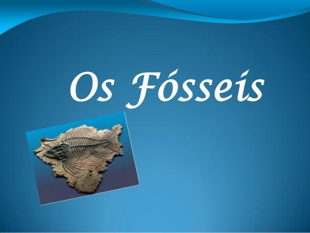 Os Fósseis