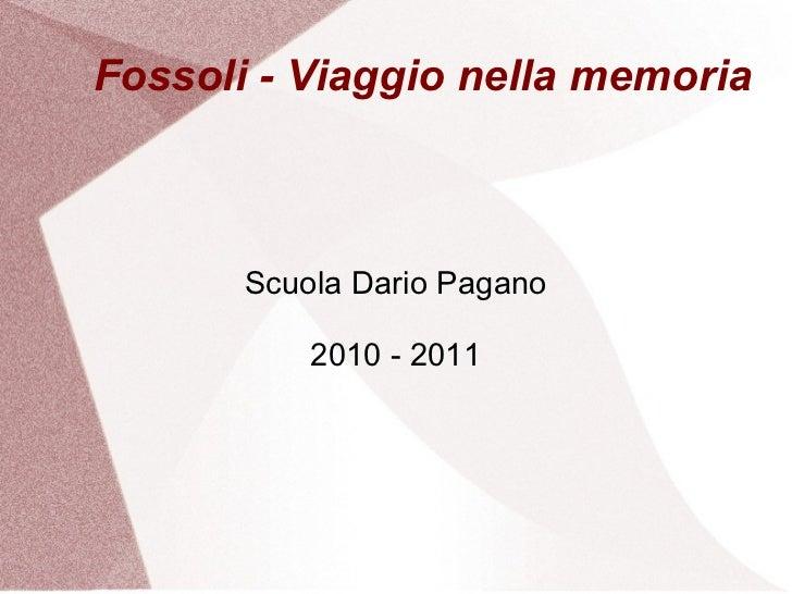Fossoli - Viaggio nella memoria Scuola Dario Pagano 2010 - 2011