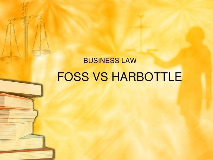 BUSINESS LAWFOSS VS HARBOTTLE