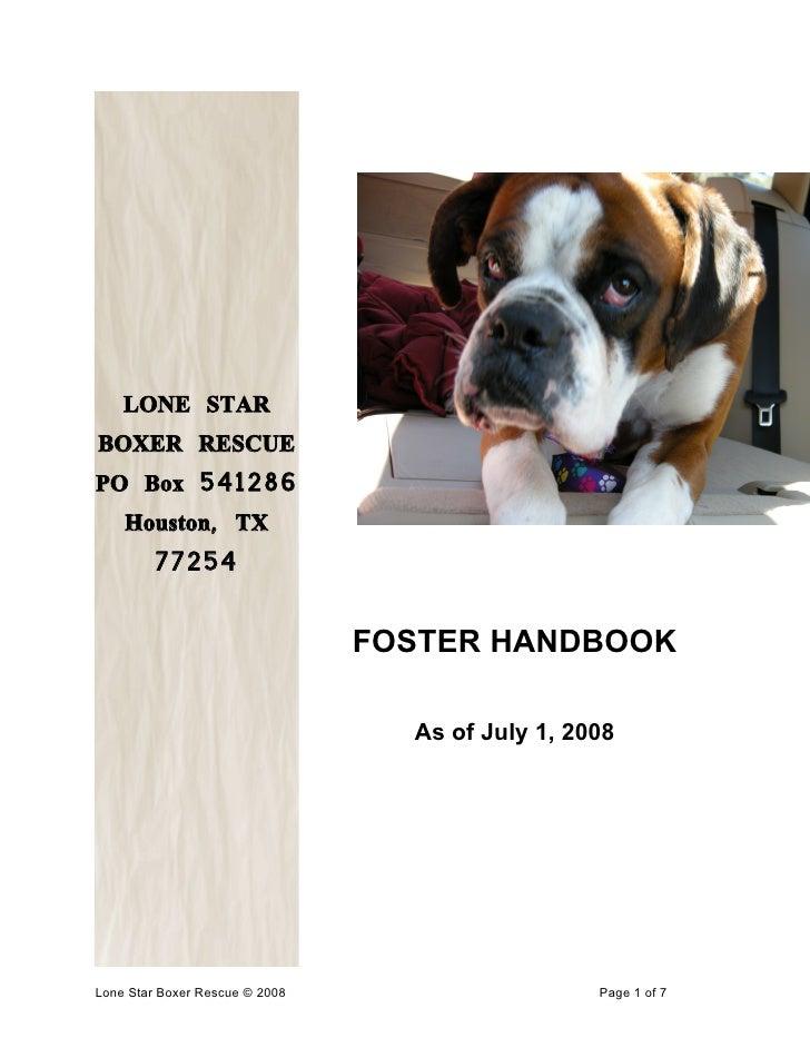 LONE STAR BOXER RESCUE PO Box 541286     Houston, TX          77254                                   FOSTER HANDBOOK     ...
