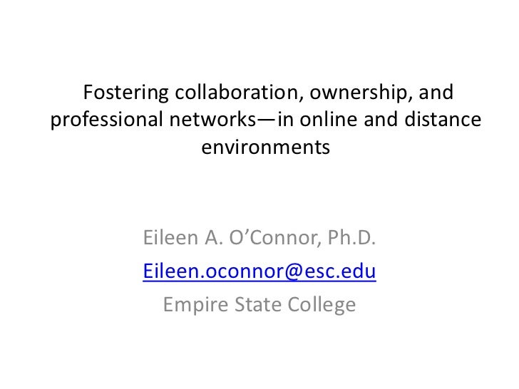 Fostering collaboration, ownership, andprofessional networks—in online and distance                environments         Ei...