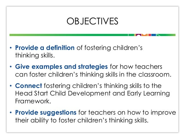 ... Fostering Childrenu0027s Thinking; 3. OBJECTIVES U2022 Provide A Definition ...
