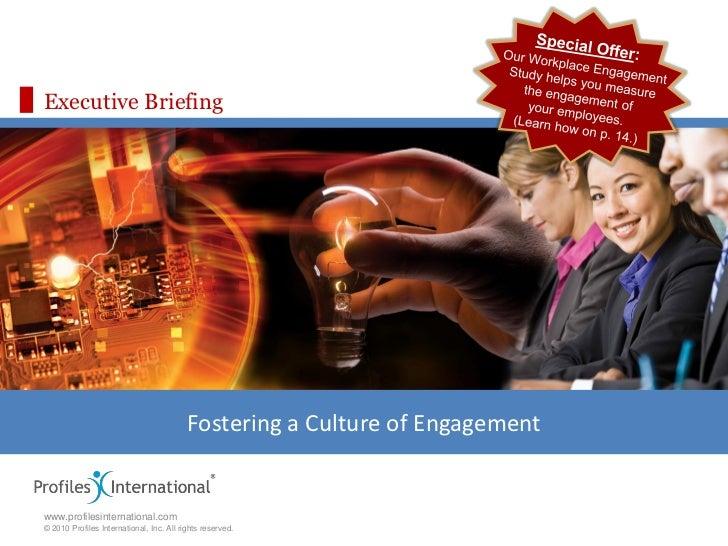 Executive Briefing                                          Fostering a Culture of Engagementwww.profilesinternational.com...