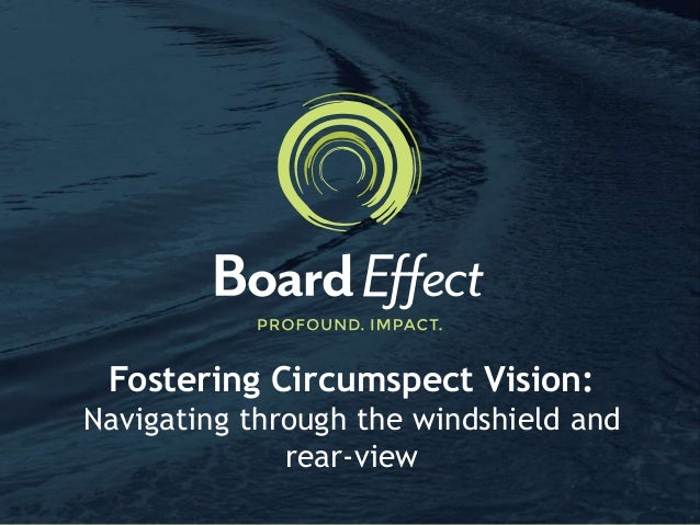 Fostering Circumspect Vision: Navigating through the windshield and rear-view