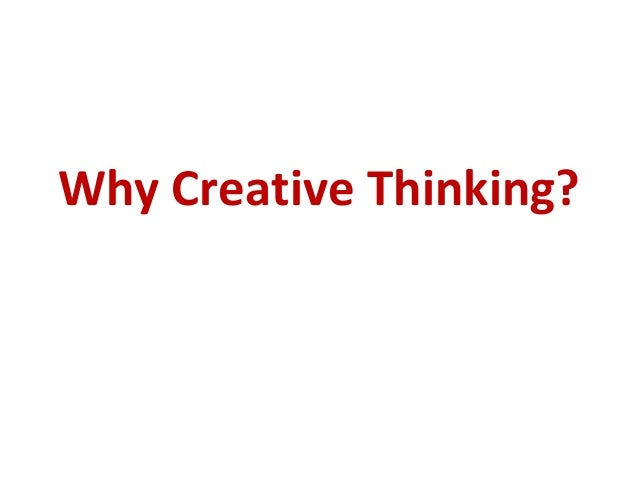 Why Creative Thinking?
