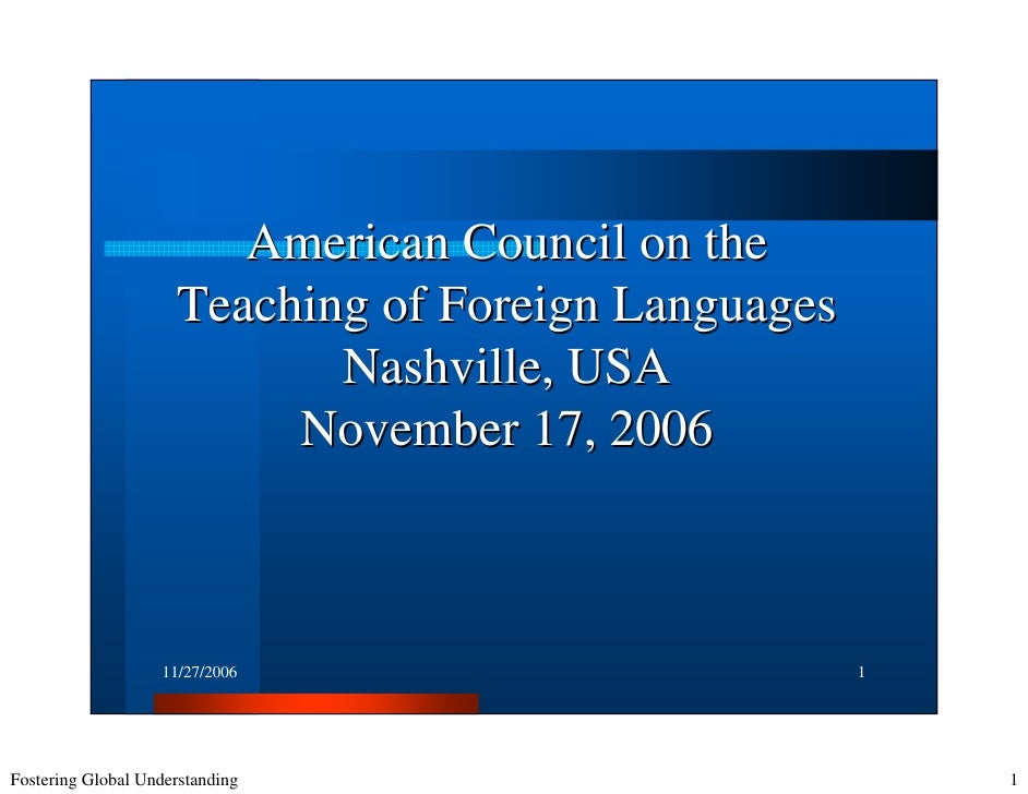 American Council on the                      Teaching of Foreign Languages                             Nashville, USA     ...