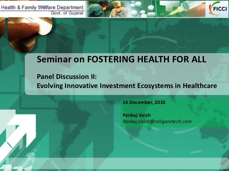 Seminar on FOSTERING HEALTH FOR ALLPanel Discussion II:Evolving Innovative Investment Ecosystems in Healthcare            ...