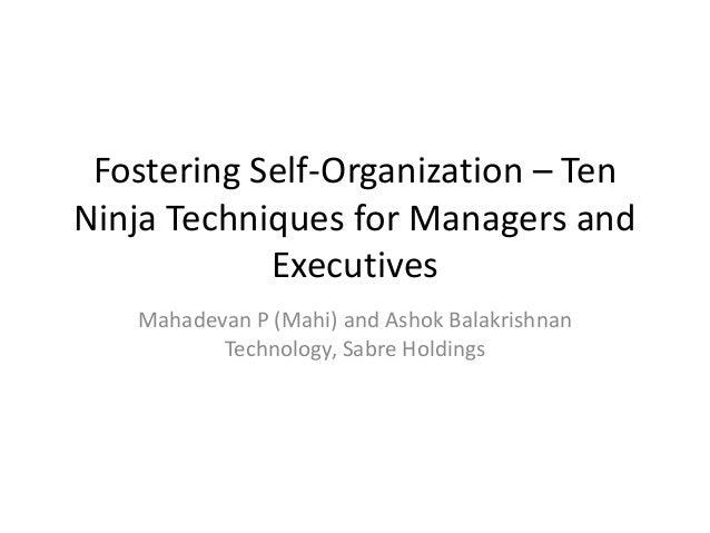 Fostering Self-Organization – Ten Ninja Techniques for Managers and Executives Mahadevan P (Mahi) and Ashok Balakrishnan T...