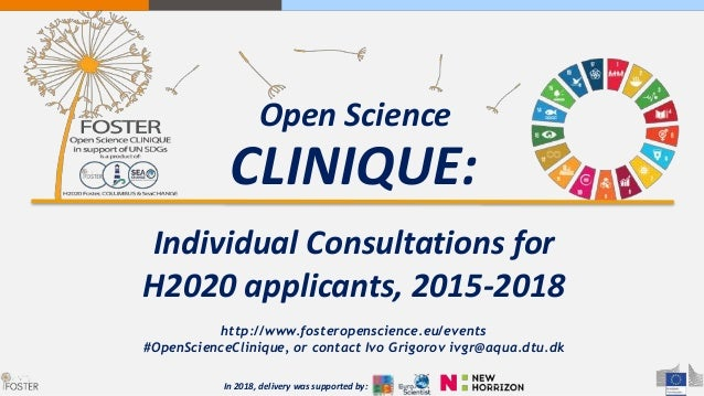 CLINIQUE: Individual Consultations for H2020 applicants, 2015-2018 http://www.fosteropenscience.eu/events #OpenScienceClin...