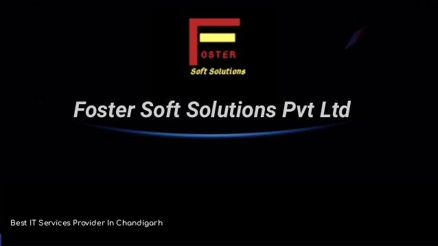 Foster Soft Solutions Pvt Ltd Best IT Services Provider In Chandigarh