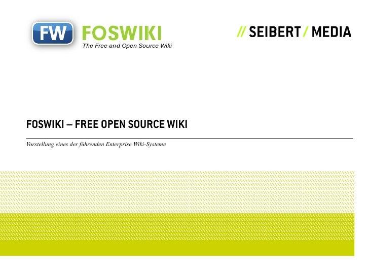 FOSWIKI – FREE OPEN SOURCE WIKI Vorstellung eines der führenden Enterprise Wiki-Systeme