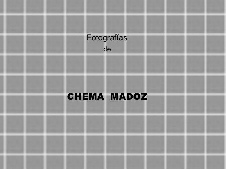 Fotografías      deCHEMA MADOZ