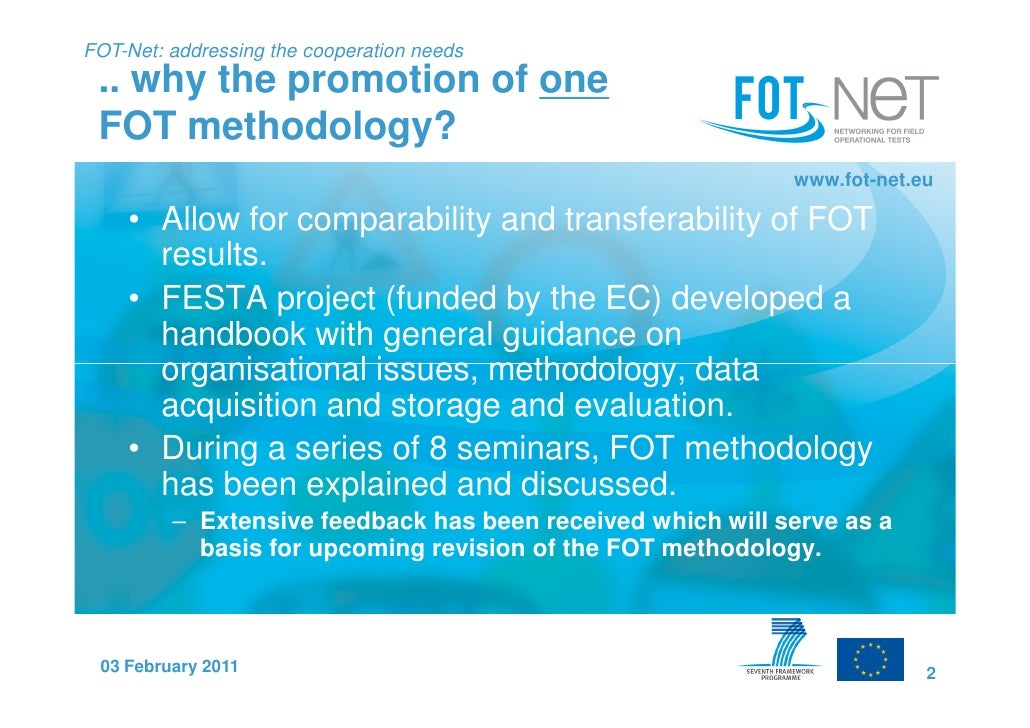 FOT-Net: addressing the cooperation needs .. why the promotion of one FOT methodology?                                    ...