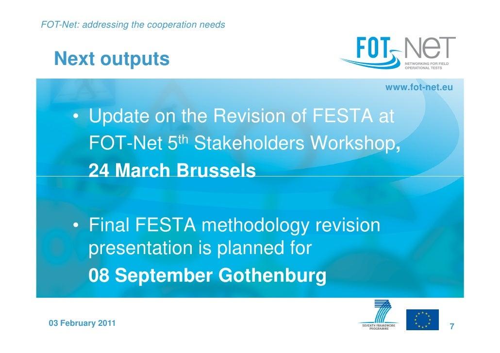 FOT-Net: addressing the cooperation needs  Next outputs                                            www.fot-net.eu       • ...
