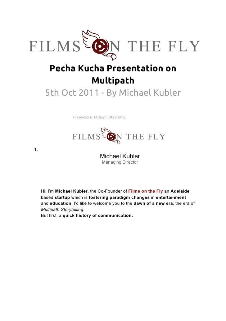 Pecha Kucha Presentation on                Multipath      5th Oct 2011 - By Michael Kubler1.     Hi! I'm Michael Kubler, t...