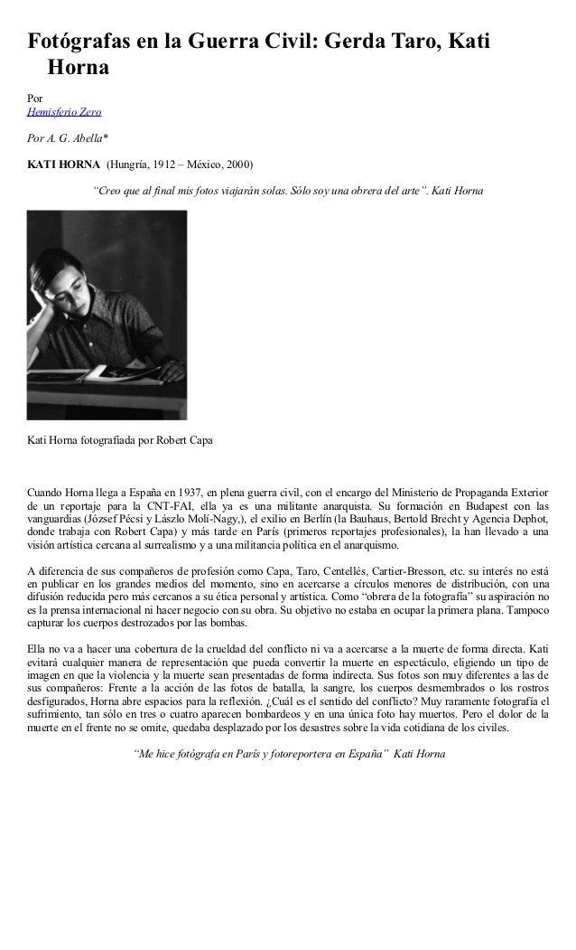 Fotógrafas en la Guerra Civil: Gerda Taro, Kati  HornaPorHemisferio ZeroPor A. G. Abella*KATI HORNA (Hungría, 1912 – Méxic...