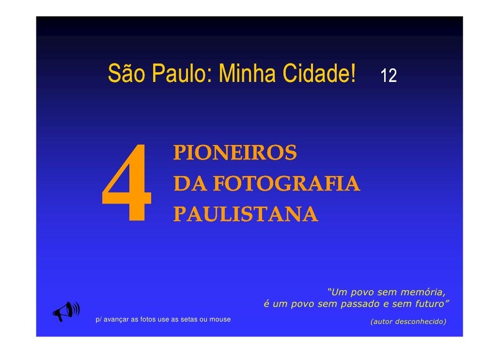 São Paulo: Minha Cidade!                                       12                       PIONEIROS                       DA...