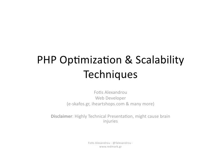 PHPOp&miza&on&Scalability        Techniques                         Fo&sAlexandrou                          WebDev...