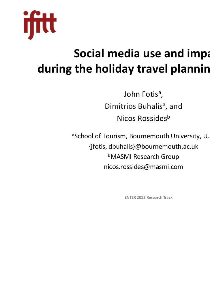 Social media use and impactduring the holiday travel planning process                     John Fotisa,                Dimi...