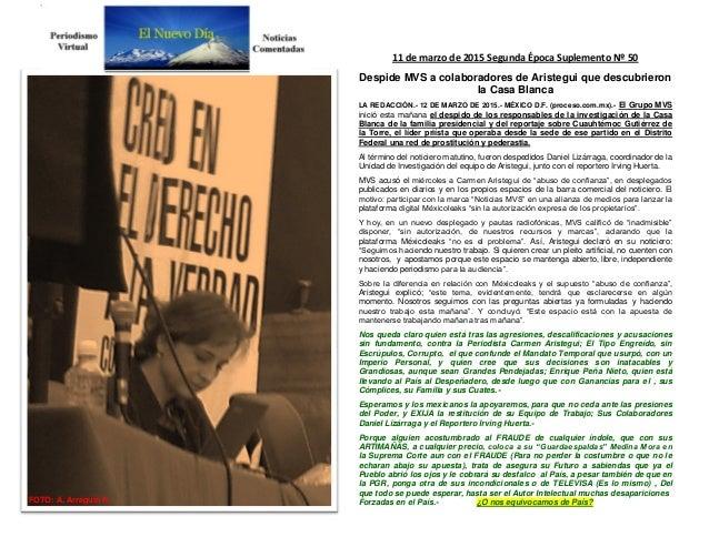 FOTO: A. Arreguín R. 11 de marzo de 2015 Segunda Época Suplemento Nº 50 Despide MVS a colaboradores de Aristegui que descu...