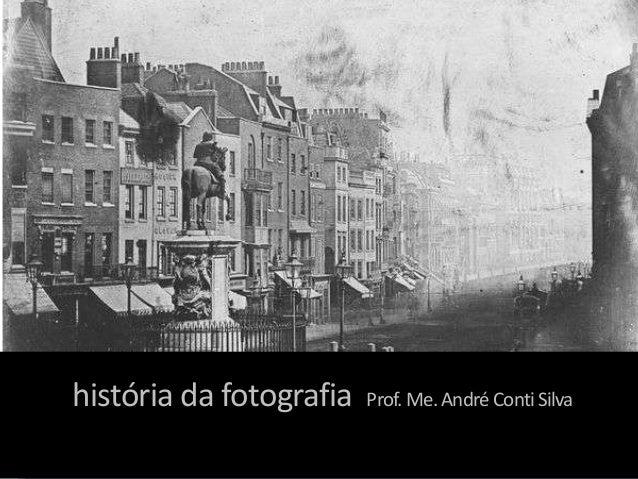 história da fotografia Prof.Me.AndréContiSilva
