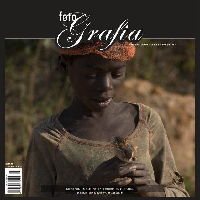 N a noite de 3 de dezembro de 2009, em Balneário Camboriú (SC), foi lan- çada a primeira edição da Foto Grafia - Revista A...
