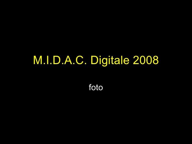 M.I.D.A.C. Digitale 2008 foto