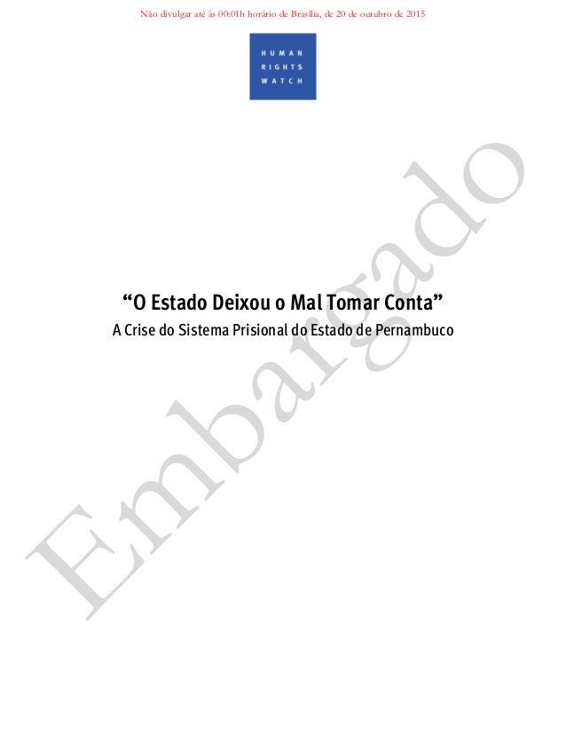 """""""O Estado Deixou o Mal Tomar Conta"""" A Crise do Sistema Prisional do Estado de Pernambuco Em bargado Não divulgar até às 00..."""