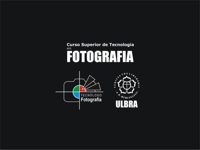 FOTO TÉCNICA Casa do Leite Fotografia de Arquitetura – 2015/2 Curso Superior de Tecnologia em Fotografia / ULBRA Professor...
