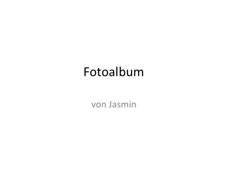 Fotoalbum   von Jasmin
