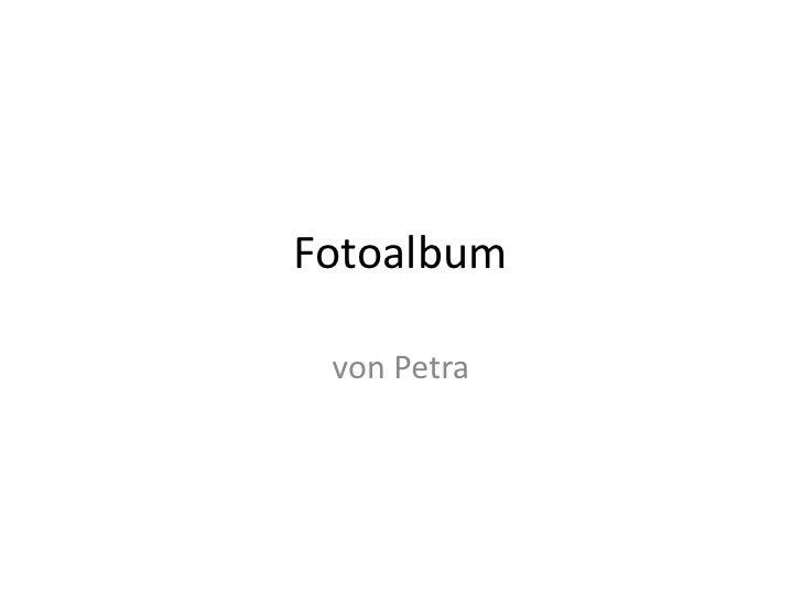 Fotoalbum<br />von Petra<br />